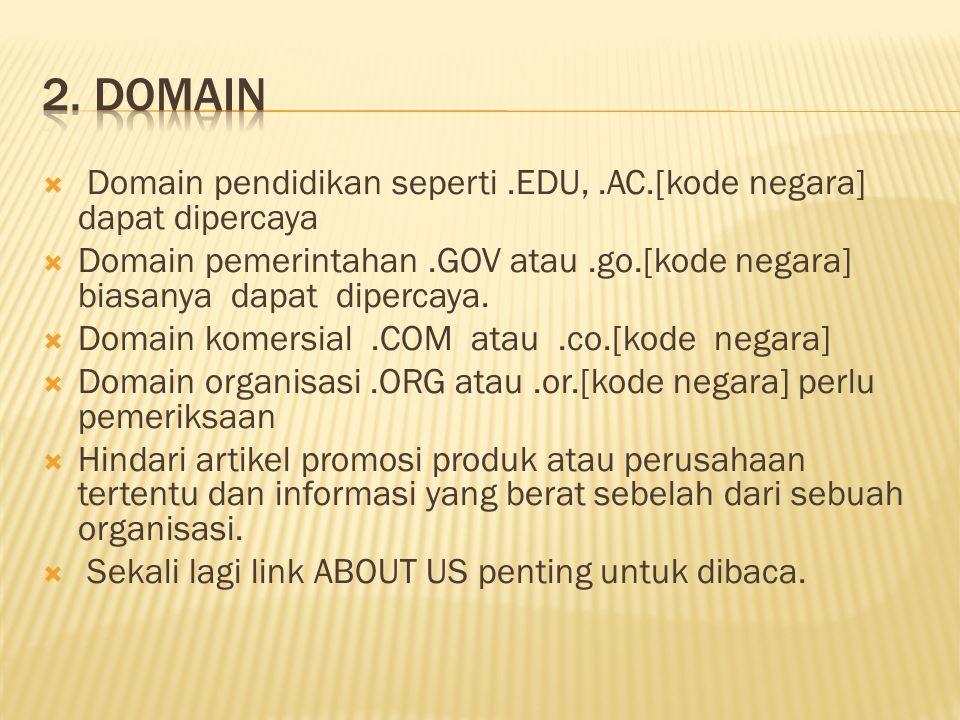 2. DOMAIN Domain pendidikan seperti .EDU, .AC.[kode negara] dapat dipercaya.